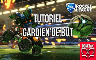 Tuto gardien rocket league