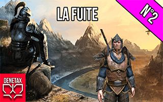 Episode 2 - La fuite - [FR] - TESO - LP Narratif